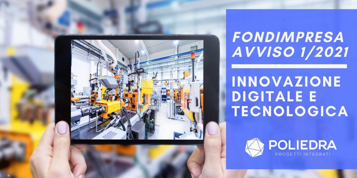 AVVISO 1-2021 Fondimpresa per la formazione a sostegno dell'innovazione digitale e tecnologica - Poliedra