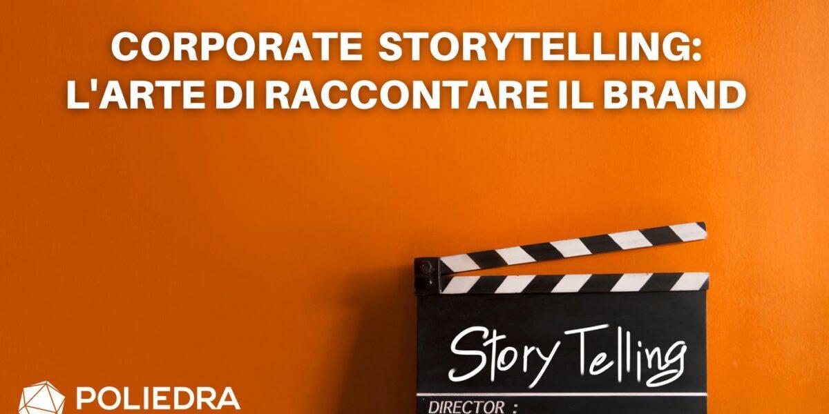 Corporate Storytelling - l'arte di raccontare il brand - Poliedra