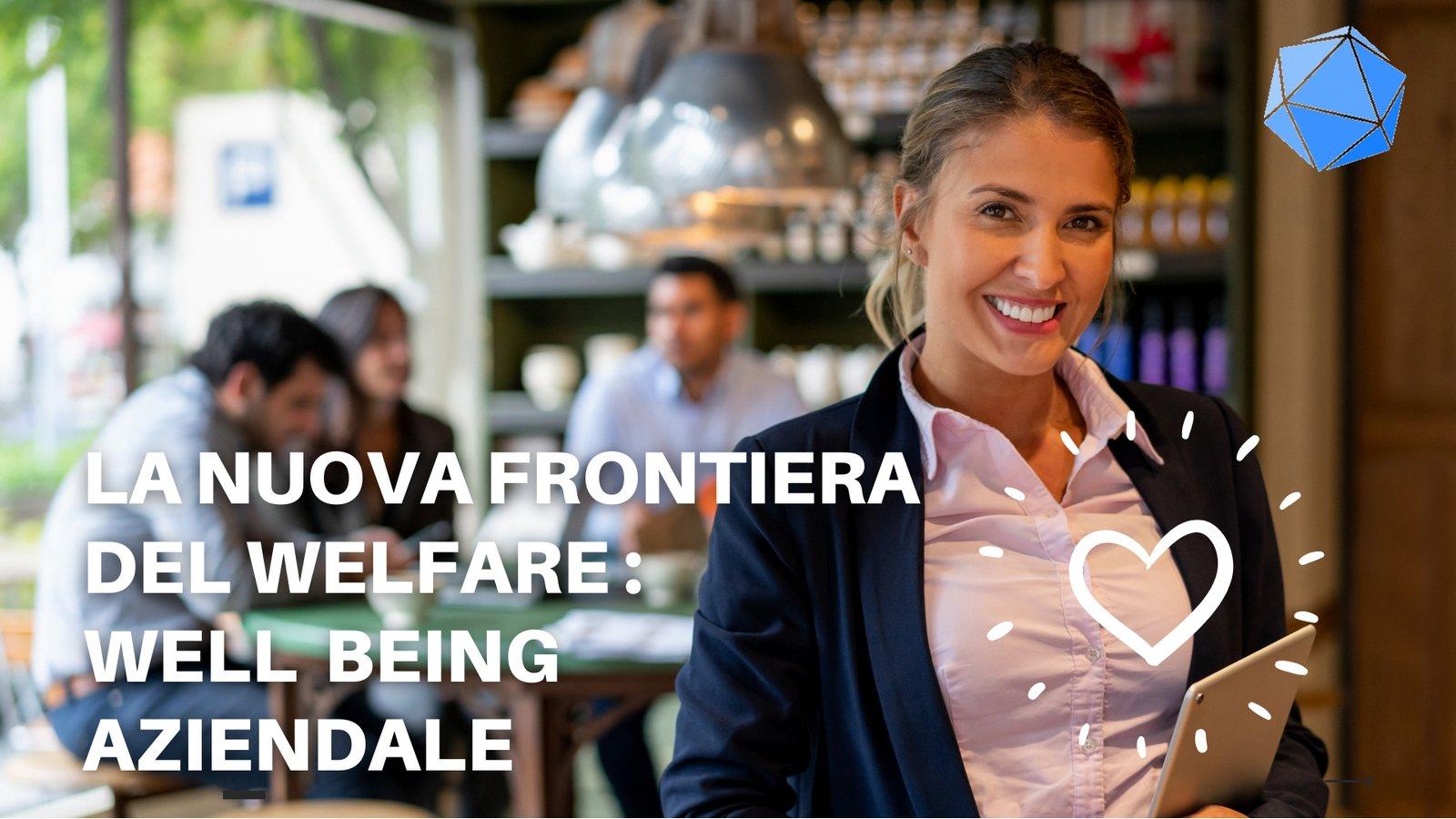 La nuova frontiera del welfare - il wellbeing aziendale - Poliedra